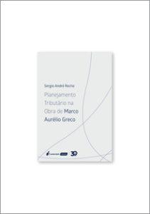 Planejamento-Tributario-Obra-Marco-Aurelio-Greco